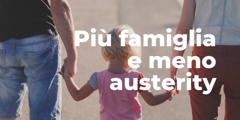 Più famiglia e meno austerity, ecco il mio programma